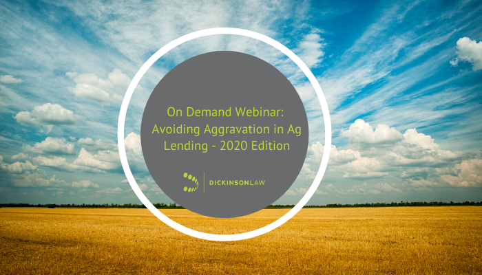 On Demand Webinar: Avoiding Aggravation in Ag Lending - 2020 Edition