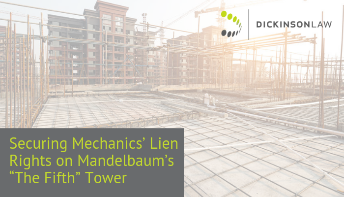 "Securing Mechanics' Lien Rights on Mandelbaum Properties' ""The Fifth"" Tower"