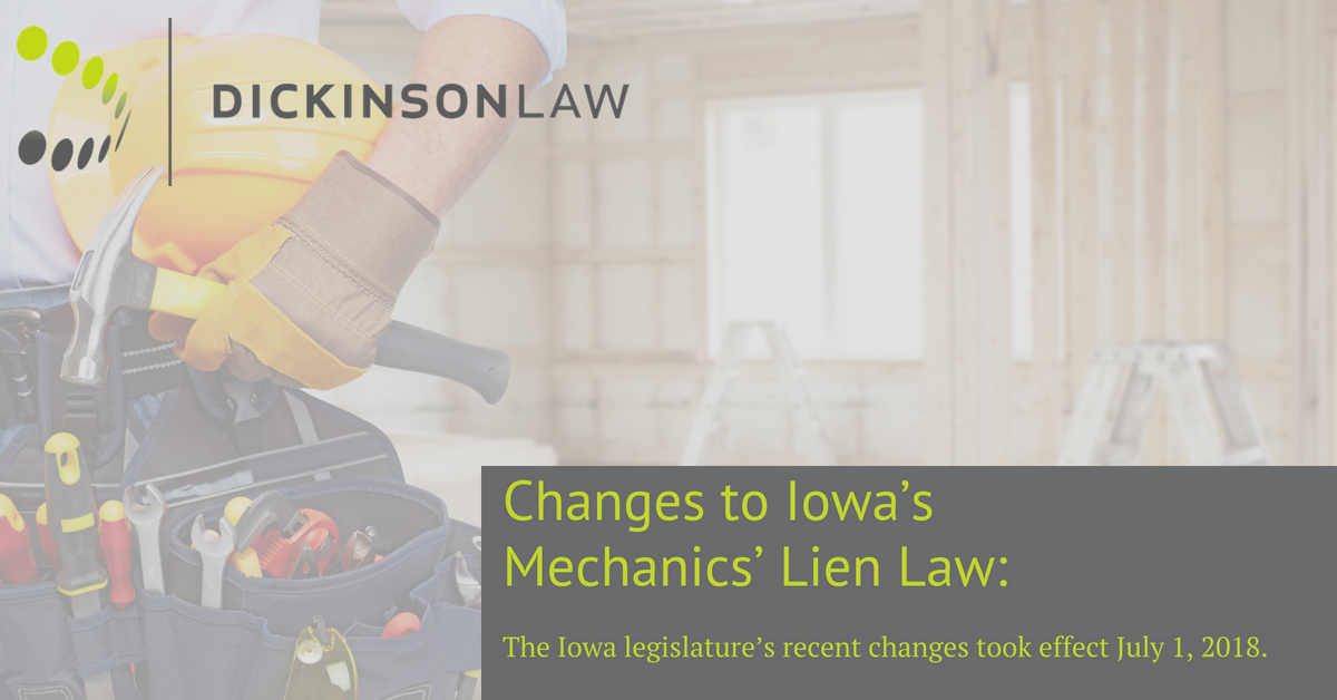 July 1, 2018 Changes to Iowa's Mechanics' Lien Law