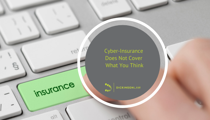 Cyber-Insurance Does Not Cover What You Think