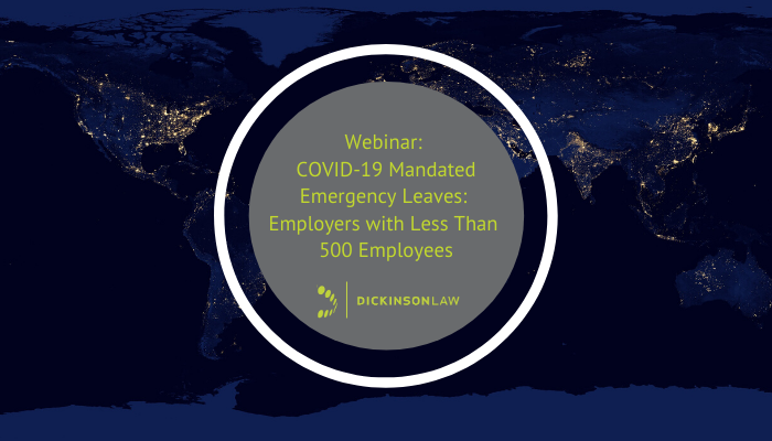 Webinar: COVID-19 Mandated Emergency Leaves: Employers with Less Than 500 Employees