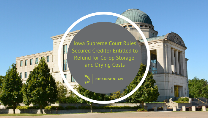 Iowa Supreme Court Rules Secured Creditor Entitled to Refund for Co-op Storage and Drying Costs