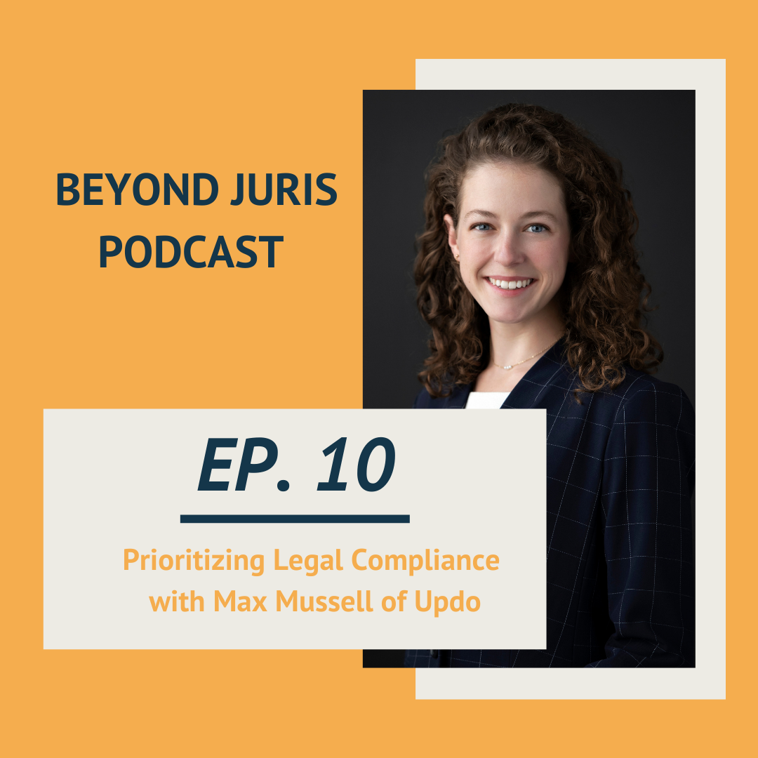 Prioritizing Legal Compliance with Max Mussell of Updo: Season 2, Ep. 1 of Beyond Juris
