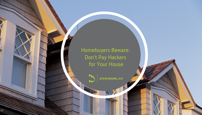 Homebuyers Beware: Don't Pay Hackers for Your House