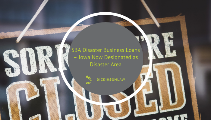 SBA Disaster Business Loans – Iowa Now Designated as Disaster Area