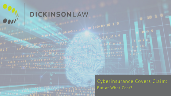 Cyberinsurance Covers Claim: But at What Cost?