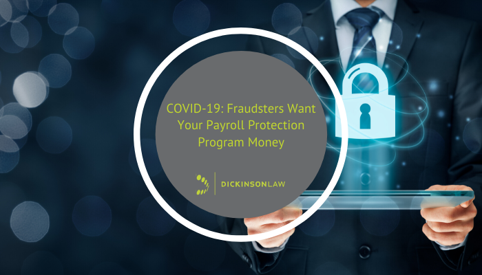 COVID-19: Fraudsters Want Your Payroll Protection Program Money