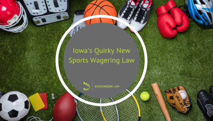 Iowa's Quirky New Sports Wagering Law