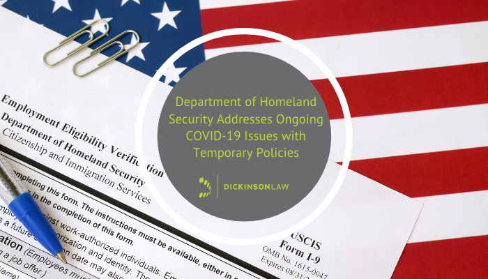 Department of Homeland Security Addresses Ongoing COVID-19 Issues with Temporary Policies
