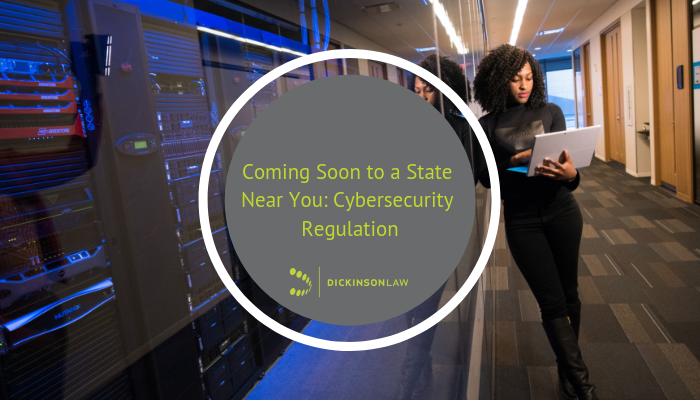 Coming Soon to a State Near You: Cybersecurity Regulation