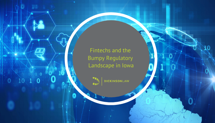 Fintechs and the Bumpy Regulatory Landscape in Iowa