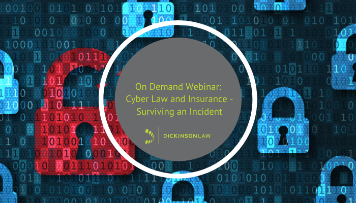On Demand Webinar: Cyber Law and Insurance - Surviving an Incident