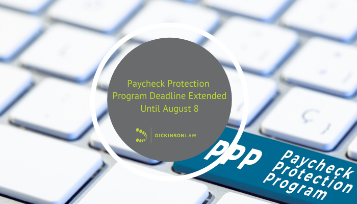 Paycheck Protection Program Deadline Extended Until August 8