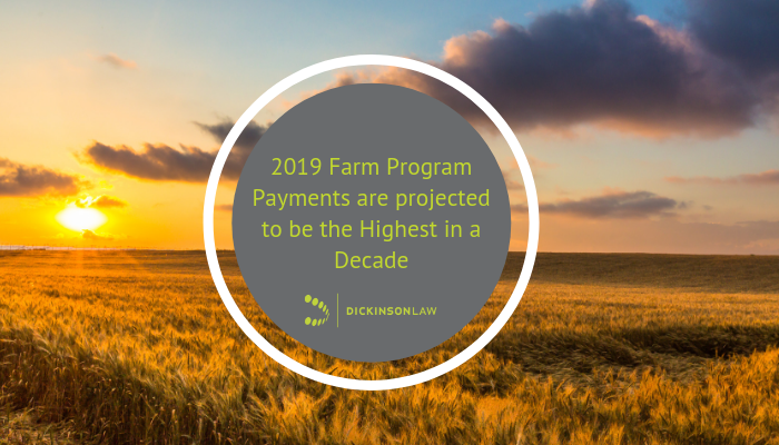 2019 Farm Program Payments are projected to be the Highest in a Decade