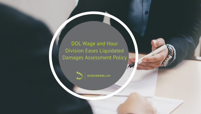DOL Wage and Hour Division Eases Liquidated Damages Assessment Policy