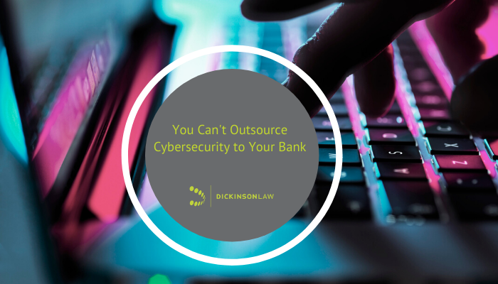 You Can't Outsource Cybersecurity to Your Bank