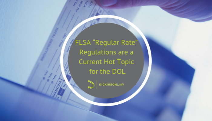 "FLSA ""Regular Rate"" Regulations are a Current Hot Topic for the DOL"