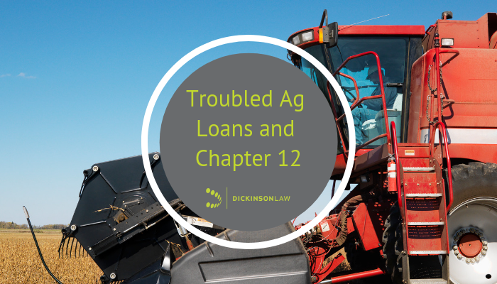 Troubled Ag Loans and Chapter 12