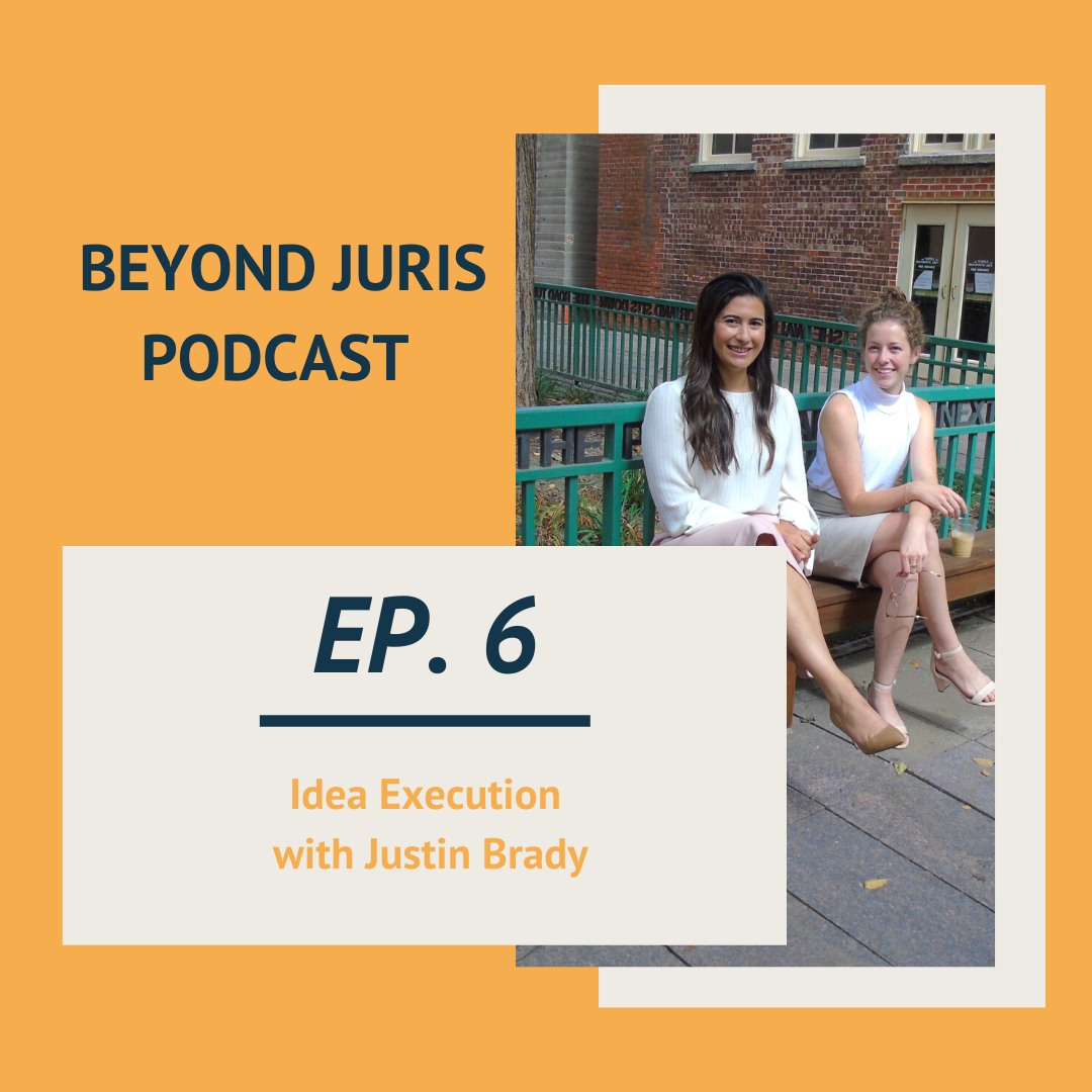 Idea Execution with Justin Brady - Podcast Episode #6
