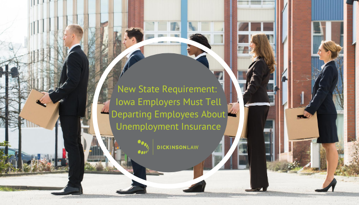 New State Requirement:  Iowa Employers Must Tell Departing Employees About Unemployment Insurance