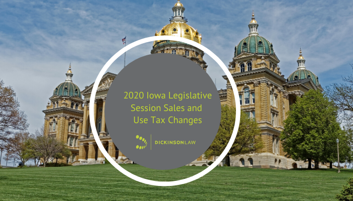 2020 Iowa Legislative Session Sales and Use Tax Changes