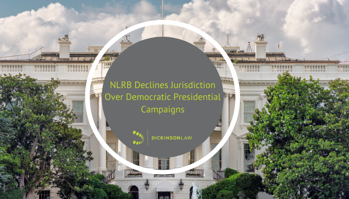 NLRB Declines Jurisdiction Over Democratic Presidential Campaign
