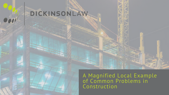 A Magnified Local Example of Common Problems in Construction