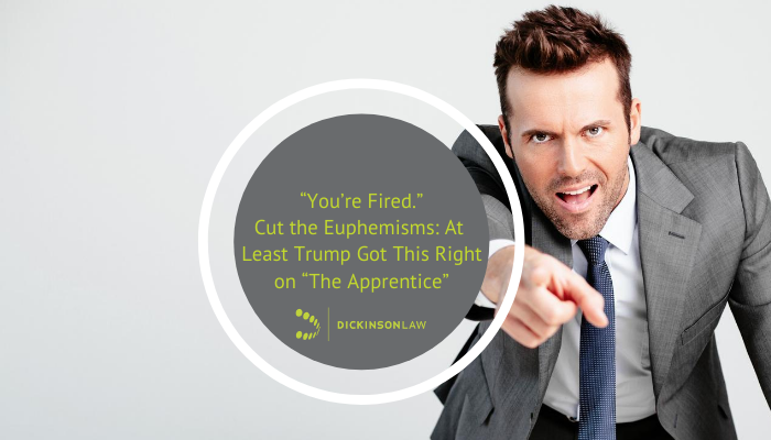 """You're Fired."" Cut the Euphemisms: At Least Trump Got This Right on ""The Apprentice"""