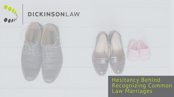 The Hesitancy Behind Recognizing Common Law Marriages