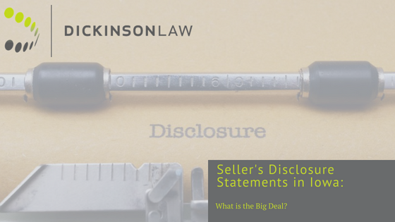 Seller's Disclosure Statements in Iowa: What is the Big Deal?