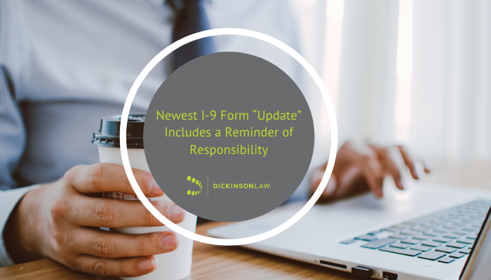 "Newest I-9 Form ""Update"" Includes a Reminder of Responsibility"