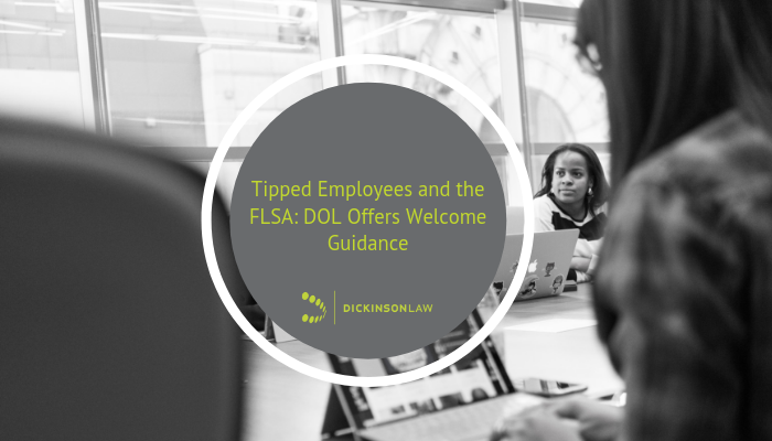 Tipped Employees and the FLSA: DOL Offers Welcome Guidance