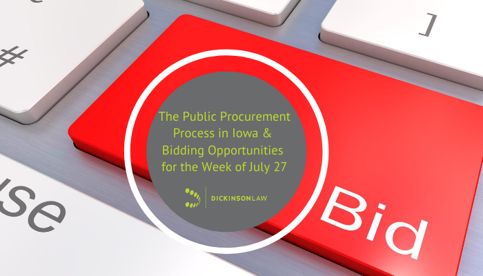 The Public Procurement Process in Iowa & Bidding Opportunities for the Week of July 27