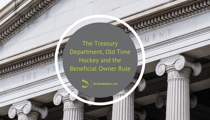 The Treasury Department, Old Time Hockey and the Beneficial Owner Rule