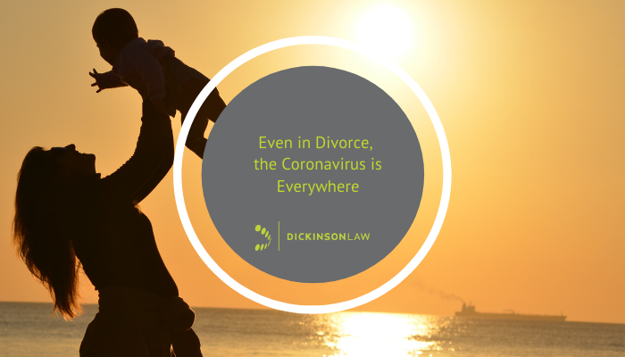Even in Divorce, the Coronavirus is Everywhere
