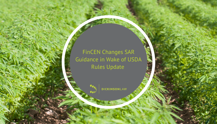FinCEN Changes SAR Guidance in Wake of USDA Rules Update