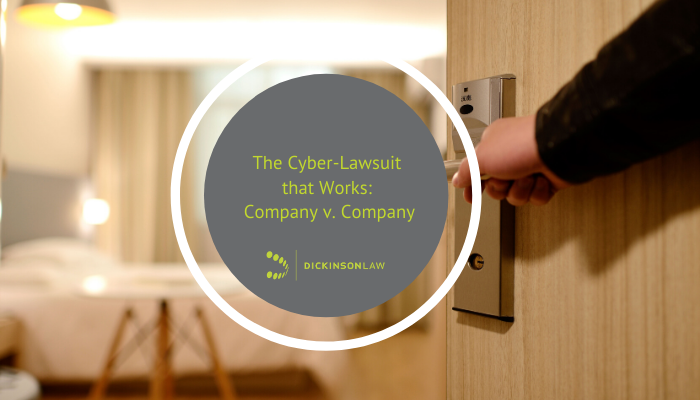 The Cyber-Lawsuit that Works: Company v. Company
