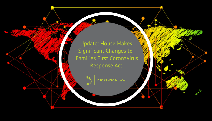 Update: House Makes Significant Changes to Families First Coronavirus Response Act