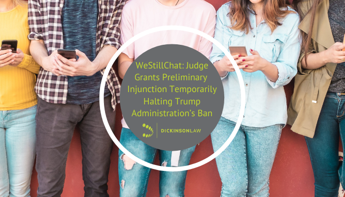 WeStillChat: Judge Grants Preliminary Injunction Temporarily Halting Trump Administration's Ban