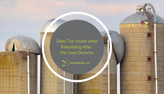 Sales Tax Issues when Rebuilding After the Iowa Derecho