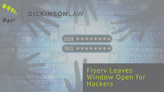 Fiserv Leaves Window Open for Hackers