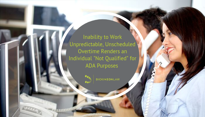 "Inability to Work Unpredictable, Unscheduled Overtime Renders an Individual ""Not Qualified"" for ADA Purposes"