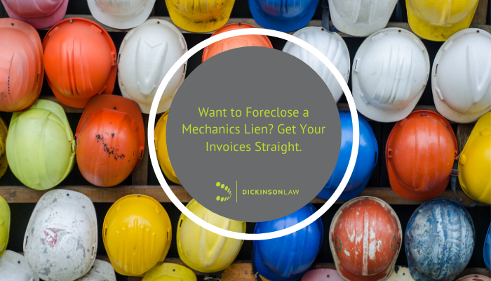 Want to Foreclose a Mechanics Lien? Get Your Invoices Straight.