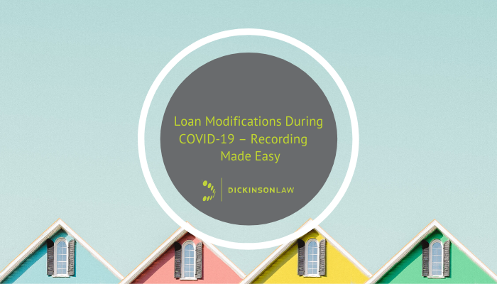 Loan Modifications During COVID-19 – Recording Made Easy