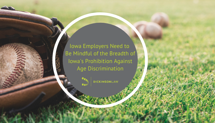 Iowa Employers Need to Be Mindful of the Breadth of Iowa's Prohibition Against Age Discrimination