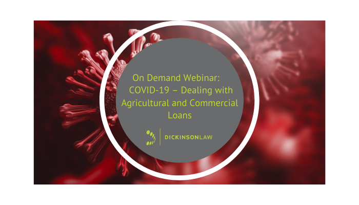 On-Demand Webinar for Lenders: COVID-19 – Dealing with Agricultural and Commercial Loans