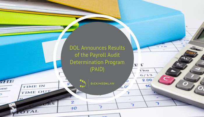 DOL Announces Results of the Payroll Audit Determination Program (PAID)