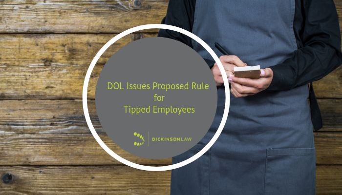 DOL Issues Proposed Rule for Tipped Employees
