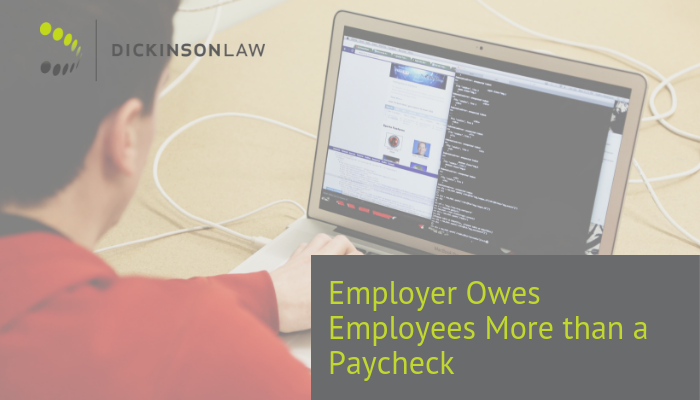 Employer Owes Employees More than a Paycheck