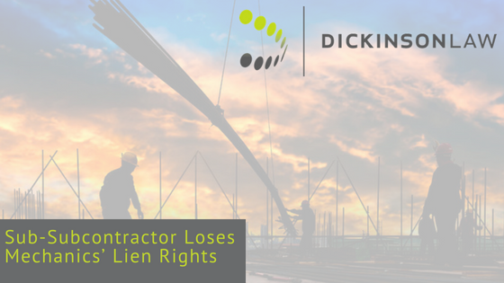 Sub-Subcontractor Loses Mechanics' Lien Rights